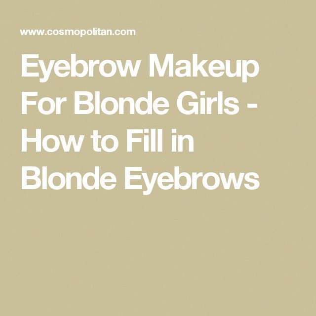 Eyebrow Makeup For Blonde Girls – How to Fill in Blonde Eyebrows #naturalmakeupforblondes #Be…