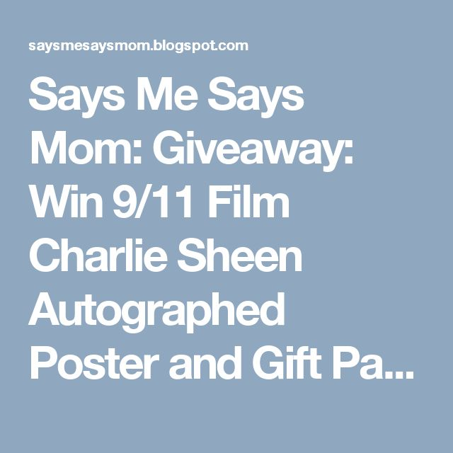 Says Me Says Mom: Giveaway: Win 9/11 Film Charlie Sheen Autographed Poster and Gift Pack!