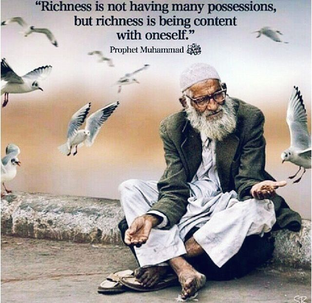 """""""Richness is not having many possessions, but richness is being content with oneself"""""""