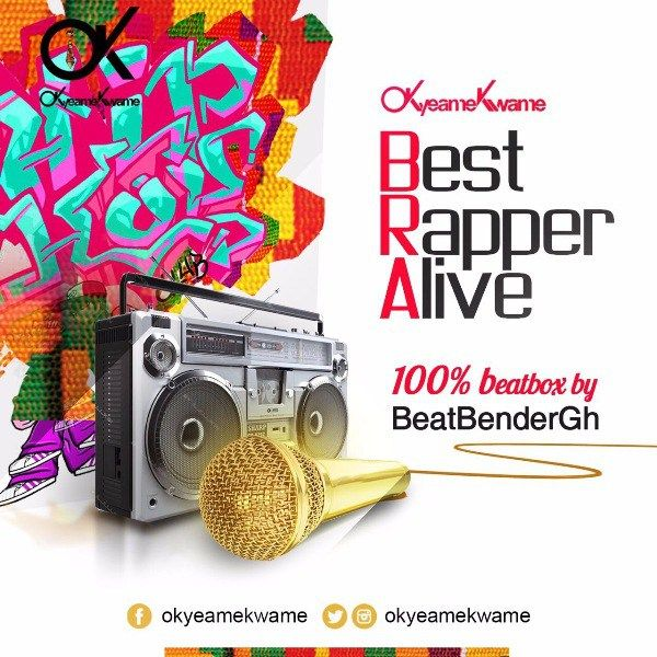 LYRICS: Best Rapper Alive  Okyeame Kwame ft. Beatbender