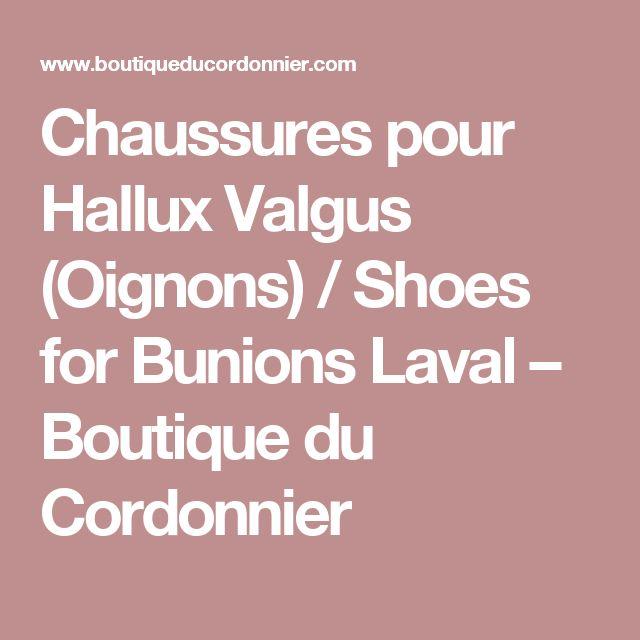 Chaussures pour Hallux Valgus (Oignons) / Shoes for Bunions Laval – Boutique du Cordonnier