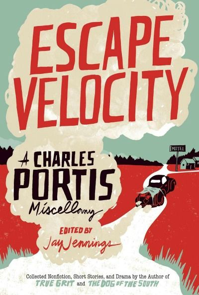 Escape Velocity: A Charles Potis Miscellany. Essays, etc., out this fall. So, so good.