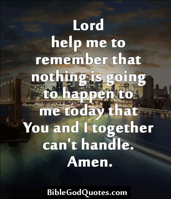 Bible Quotes About Helping People: BibleGodQuotes.com Lord Help Me To Remember That Nothing