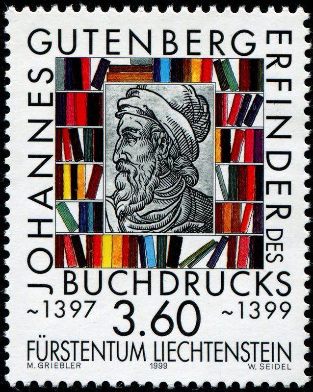 A stamp honoring Johannes Gensfleisch zur Laden zum Gutenberg (c. 1395-1468), the German blacksmith, goldsmith, printer, and publisher who introduced printing to Europe, designed by Liechtenstein artist Martha Griebler (1948-2006), combined engraved by Wolfgang Seidel and photogravure, and issued by Liechtenstein on December 6, 1999, Scott No. 1159.