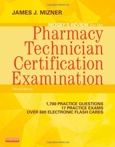 Mosby's Review for the Pharmacy Technician Certification Examination, 3e by James J. Mizner BS  MBA  RPh http://www.amazon.com/dp/0323113370/ref=cm_sw_r_pi_dp_v867tb0VRT88V