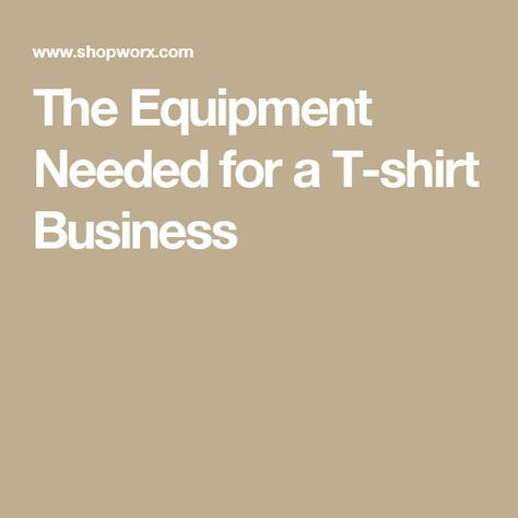 The Equipment Needed for a T-shirt Business