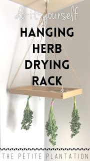 The Petite Plantation: Hanging Herb Drying Rack