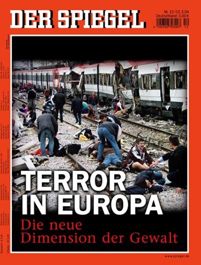 """Revista Der Spiegel (Alemania) - 15 de marzo de 2004: Un dantesco escenario tras el atentado en la Estación de Atocha, Madrid, el 11 de marzo. Con el titular """"Terror en Europa, la nueva dimensión de la violencia"""", el medio medita sobre las dos hipótesis que surgieron ese día: ¿Terrorismo de Al Qaeda o de ETA?."""