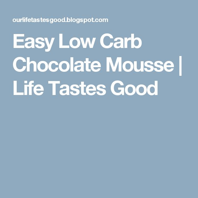Easy Low Carb Chocolate Mousse | Life Tastes Good