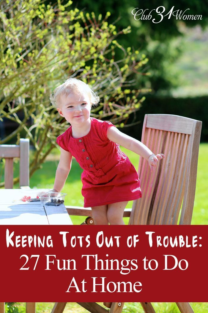 With FREE PRINTABLE! How can you keep your toddler out of trouble? Keep them busy? Here is a list of fun and easy activities for them - tried and true ideas from a mom of 8! Keeping Tots Out of Trouble: 27 Fun Things for Toddlers to Do At Home ~ Club31Wom