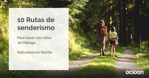 10 Rutas de senderismo para hacer con niños en Málaga