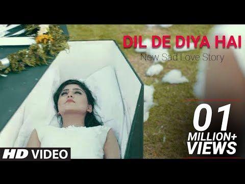 Dil De Diya Hai | New Sad Love Story | Latset Hindi Movie