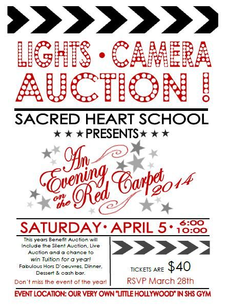 """Each year, the children of Sacred Heart School (SHS) benefit from the generosity of businesses and individuals who choose to make a donation in support of our biggest fund-raiser, the Annual Auction.  This years 2014 Auction Committee is presenting the Annual Benefit Auction- """"Lights, Camera, Auction! An Evening on the Red Carpet!"""" and will feature New York Broadway Tours!  This year's Annual Auction will be Saturday, April 5, 2014 at 6:00pm in the SHS gymnasium in Hampton, NH."""
