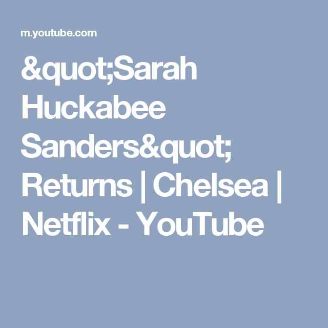 """""""Sarah Huckabee Sanders"""" Returns   Chelsea   Netflix - YouTube"""