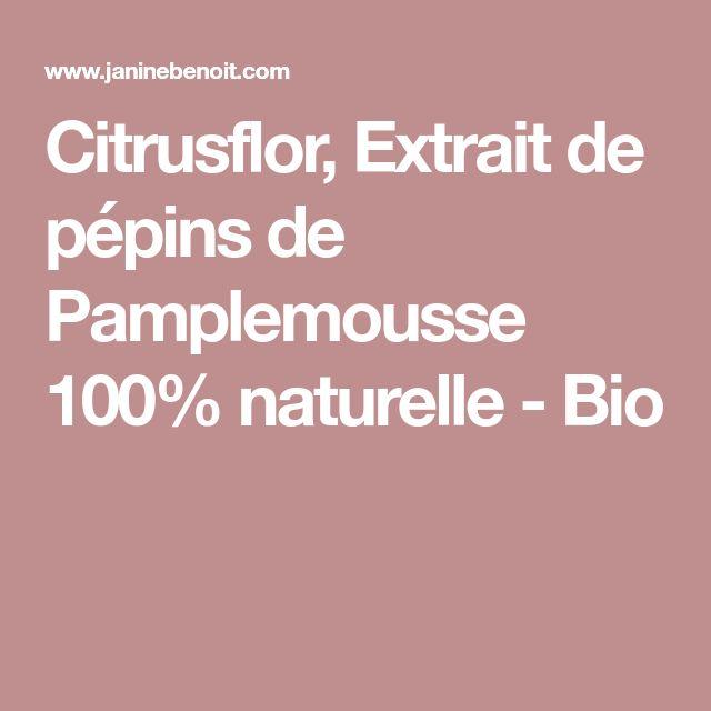 Citrusflor, Extrait de pépins de Pamplemousse 100% naturelle - Bio