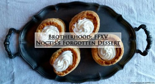Brotherhood: FFXV - Noctis's Forgotten Dessert