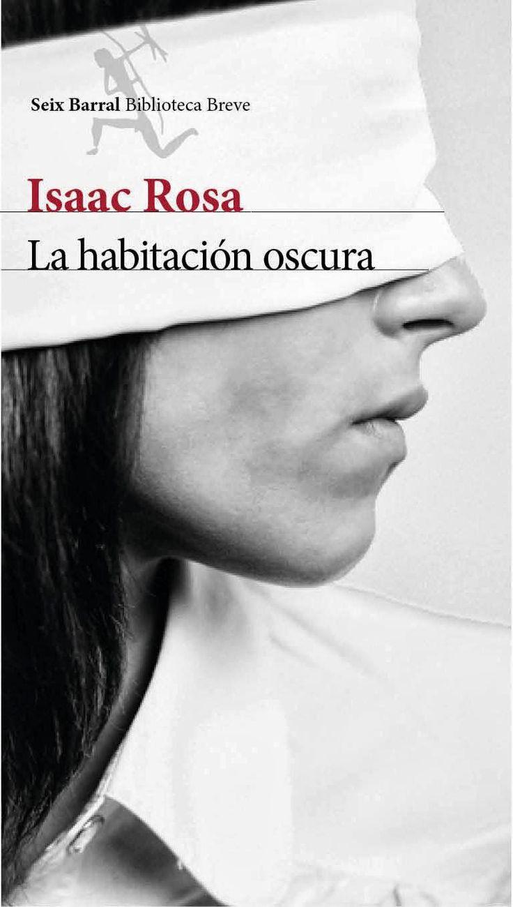 LA HABITACIÓN OSCURA, DE ISAAC ROSA, nuestra propuesta de lectura para el mes de NOVIEMBRE DE 2014.