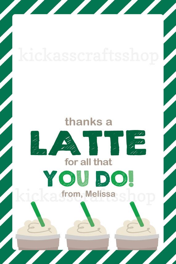 Printable Starbucks-Inspired Thanks a Latte by KickAssCraftsShop