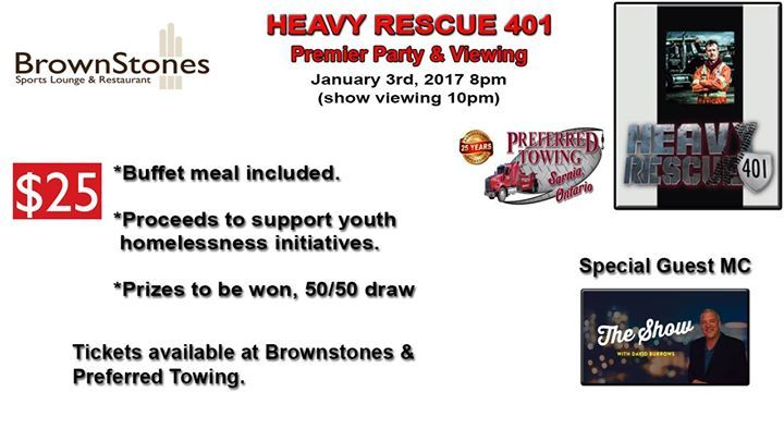 I am super excited to be participating in this amazing event coming January 3rd 2017 to BrownStones Sports Lounge & Restaurant with Preferred Towing Sarnia being featured on Heavy Rescue 401. Also supporting youth homelessness initiatives in Sarnia. Only 140 tickets to be sold!