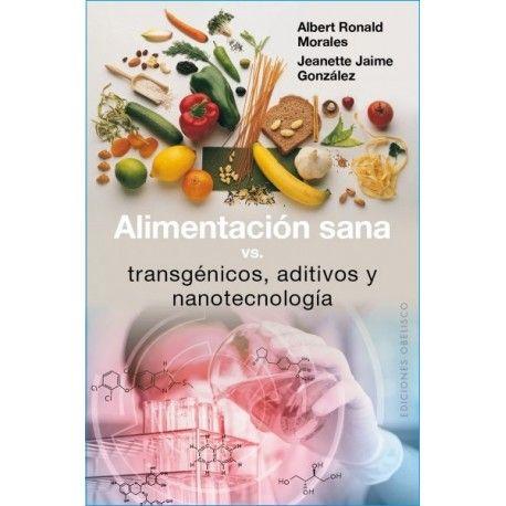 https://sepher.com.mx/salud-y-vida-natural/5470-alimentacion-sana-vs-transgenicos-aditivos-y-nanotecnologia-9788491111351.html