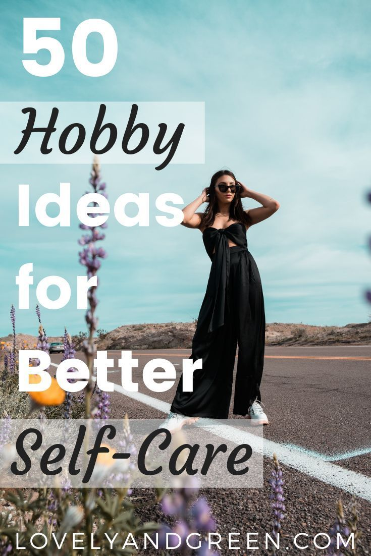 50 Hobby Ideas for Your Self-Care Routine