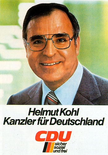 "Helmut Kohl (CDU), Chancellor of West Germany, 1982-1990 and of Germany 1990-1998. ""Helmut Kohl, Chancellor for Germany. CDU, Safe, social and free"""