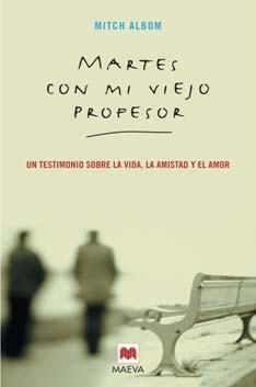 Sugerencia de la Biblioteca de Educación: Martes con mi viejo profesor, de Mitch Albom. Enlace UAM http://biblos.uam.es/uhtbin/cgisirsi/UAM/FILOSOFIA/0/5?searchdata1=849535473X