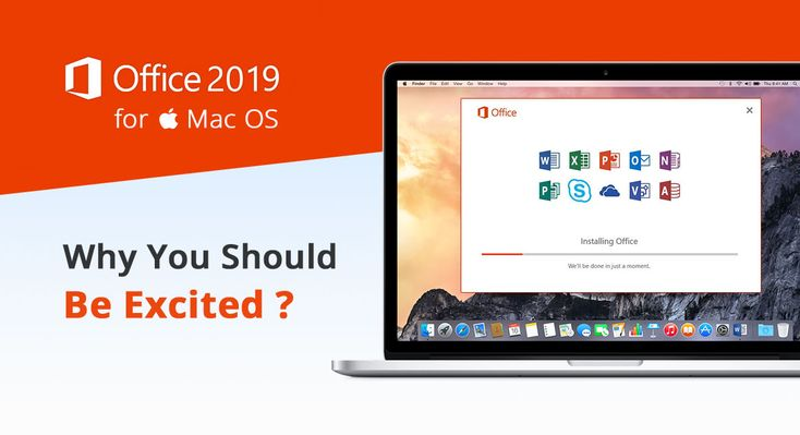Microsoft Office 2019 for Mac Why You Should Be Excited