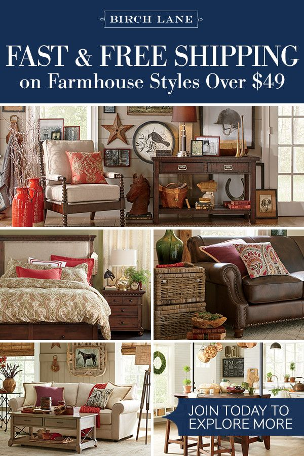 Farmhouse Always in style and always welcoming, the Farmhouse look embraces lived-in finishes and time-honored details. Birch Lane's assortment of furniture, wall art, and decor offers the perfect mix of color, texture, and pattern to create a countryside feel in your own home. Sign up for exclusive deals and hop these products (and so much more!) at Birchlane.com, and enjoy Free Shipping on orders $49 and more.