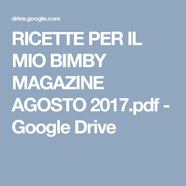 RICETTE PER IL MIO BIMBY MAGAZINE AGOSTO 2017.pdf - Google Drive