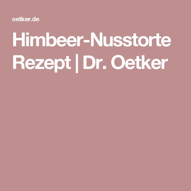Himbeer-Nusstorte Rezept   Dr. Oetker