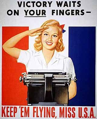 """Victory Waits on Your Fingers - Keep 'Em Flying, Miss USA"" ~ WWII poster glorifying female clerical workers for Victory."