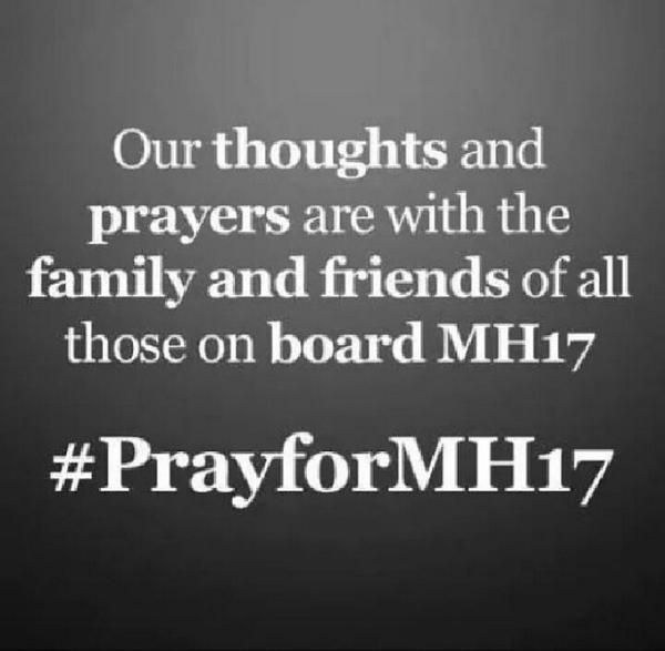 prayer for the families and friends from the plane crash | Malaysia Airlines lost contact with MH17 Suspected was shotdown at ...