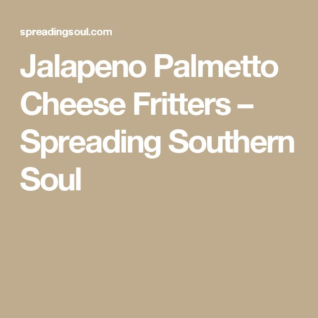 Jalapeno Palmetto Cheese Fritters – Spreading Southern Soul