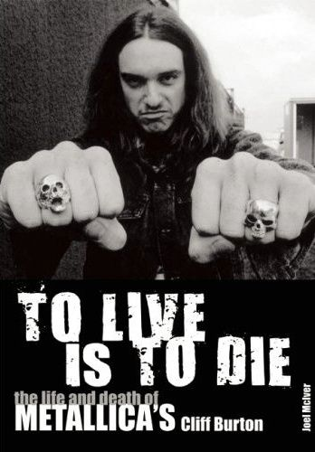 To Live Is To Die - RIP Cliff