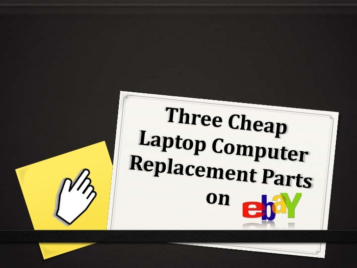 three-cheap-laptop-computer-replacement-parts-on-ebay by Abie Anarna via Slideshare