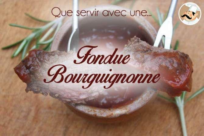 Quel accompagnement pour une fondue bourguignonne ?