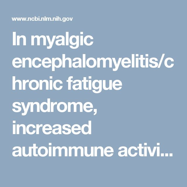In myalgic encephalomyelitis/chronic fatigue syndrome, increased autoimmune activity against 5-HT is associated with immuno-inflammatory pathways and bacterial translocation https://www.ncbi.nlm.nih.gov/pubmed/23664637
