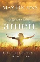 Kniha Skôr než povieš amen - Sila jednoduchej modlitby