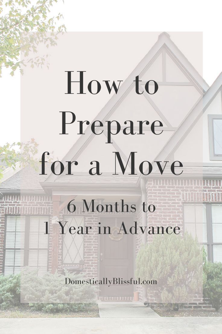 Here are 5 tips that will help you prepare for the physical aspect of moving 6 months to 1 year in advance.