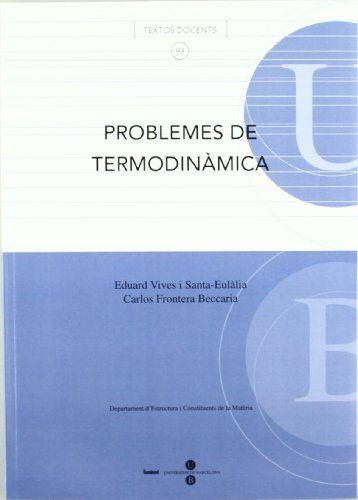 Problemes de termodinàmica / Eduard Vives i Santa-Eulàlia, Carlos Frontera Beccaria #novetatsfiq