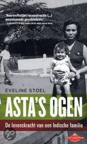 Asta's Ogen - De Levenskracht Van Een Indische Familie  Auteur: Eveline Stoel