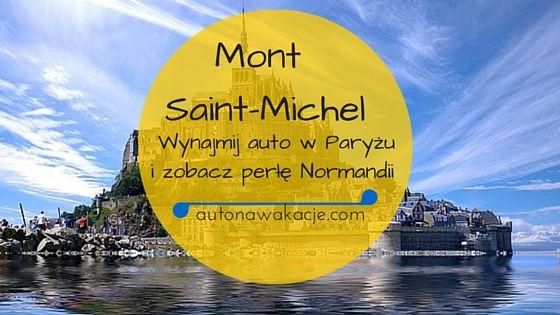 Wynajmij auto w Paryżu i zobacz Mont Saint-Michel