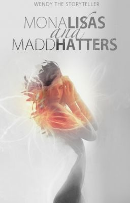 http://www.wattpad.com/story/5077167  Mona Lisas and Madd Hatters Coming Soon