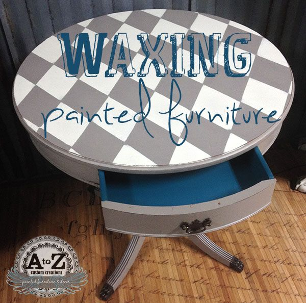 Tip Talkin' Tuesday: Sealing Painted Furniture with Daddy Van's Wax