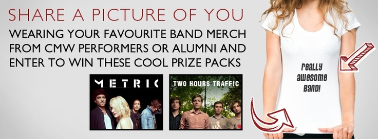 CMW just launched a contest on their facebook wall using our software!    Here's your chance to WIN some amazing swag courtesy of CMW, Metric and Two Hours Traffic!    It's easy! To enter, just take a picture of yourself in your favourite CMW band merch, past or present, and upload it! #Metric #TwoHoursTraffic