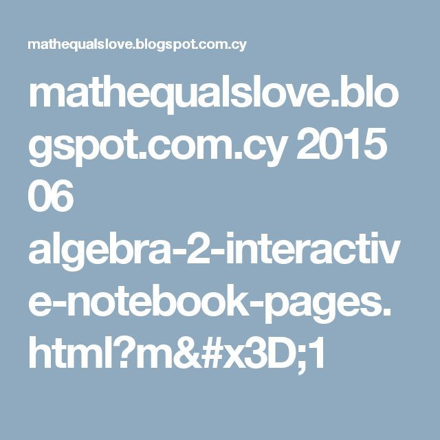 mathequalslove.blogspot.com.cy 2015 06 algebra-2-interactive-notebook-pages.html?m=1