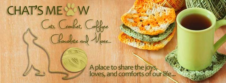A happy and warm place to discuss what we love - cats, crocheting, coffee, chocolate, and more. Share pictures, recipes, designs, stories, videos, and more!