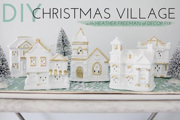 DIY Christmas Village With Heather Freeman of Decor Fix | theglitterguide.com