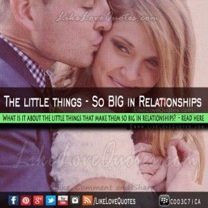 The little things – So BIG in Relationships